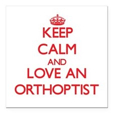 Keep Calm and Love an Orthoptist Square Car Magnet