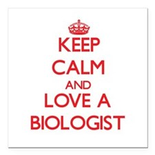 Keep Calm and Love a Biologist Square Car Magnet 3