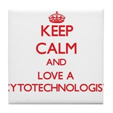 Keep Calm and Love a Cytotechnologist Tile Coaster