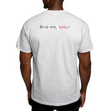 Insurance Is Fun T-shirt, Bind me, baby!