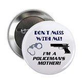 I'm a Policeman's Mother! Button