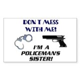I'm a Policeman's Sister! Rectangle Decal
