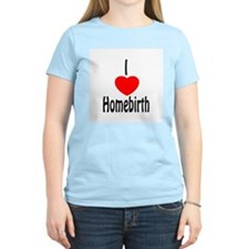 I love homebirth - T-Shirt