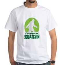 Id Rather Be Squatchin T-Shirt