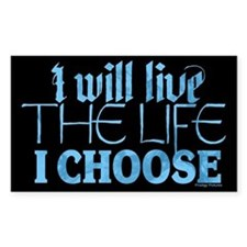 Live the Life I Choose Decal