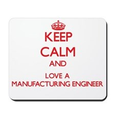 Keep Calm and Love a Manufacturing Engineer Mousep