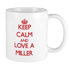 Keep Calm and Love a Miller Mugs