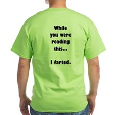 While You Were Reading This I Farted T-Shirt