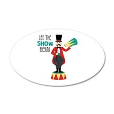 Let The Show Begin! Wall Decal