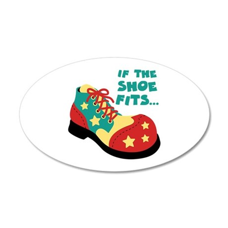 IF THE SHOE FITS... Wall Decal