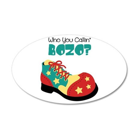 who you callin BOZO? Wall Decal