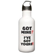 GOT MINE - IVE GOT YOURS! Sports Water Bottle