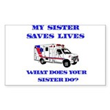 Ambulance Saves Lives-Sister Rectangle Decal