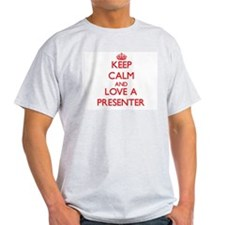 Keep Calm and Love a Presenter T-Shirt