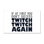 Twitch Twitch Again Car Magnet 20 x 12