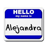 hello my name is alejandra  Mousepad
