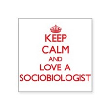Keep Calm and Love a Sociobiologist Sticker