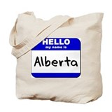 hello my name is alberta Tote Bag