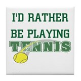 I'd Rather Tennis Tile Coaster
