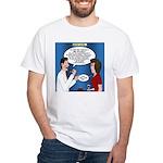 Dentist Dating White T-Shirt