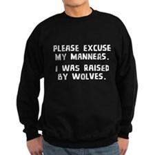 I Was Raised By Wolves Sweatshirt