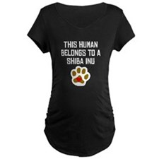 This Human Belongs To A Shiba Inu Maternity T-Shir