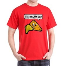 It's Nacho Day T-Shirt