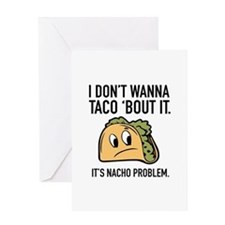 I Don't Wanna Taco 'Bout It Greeting Card