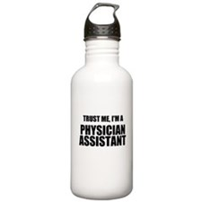 Trust Me, Im A Physician Assistant Water Bottle
