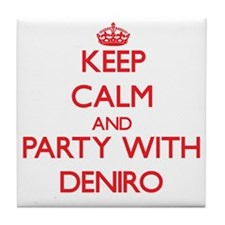 Keep calm and Party with Deniro Tile Coaster