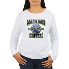 Save the Earth, Its th T-Shirt
