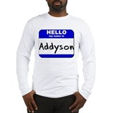 hello my name is addyson Long Sleeve T-Shirt