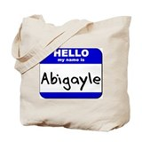 hello my name is abigayle Tote Bag