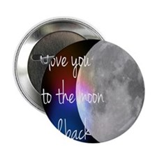 """I love you to the moon and back 2.25"""" Button"""