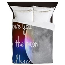 I love you to the moon and back Queen Duvet