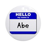 hello my name is abe  Ornament (Round)