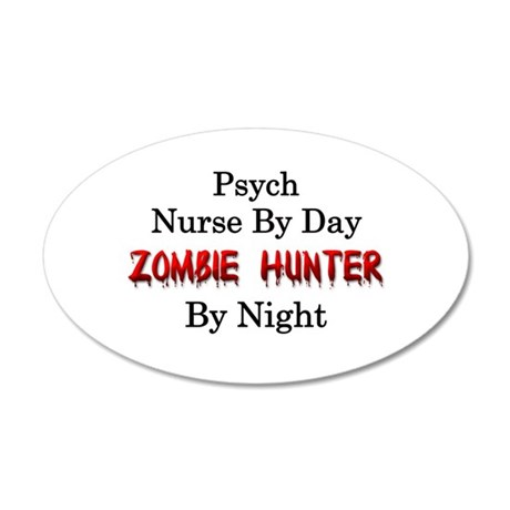 Psych Nurse/Zombie Hunter 35x21 Oval Wall Decal