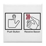 Push Button, Receive Bacon Tile Coaster