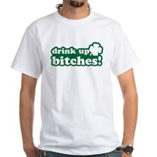 Drink Up Bitches T-Shirt