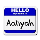 hello my name is aaliyah  Mousepad