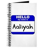 hello my name is aaliyah Journal