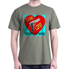 I Love Life That's Why I'm Pa T-Shirt