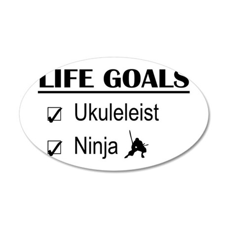 Ukuleleist Ninja Life Goals 35x21 Oval Wall Decal