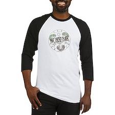 Bury Me - Baseball Jersey