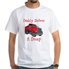 Daddy Drives a Dump T-Shirt