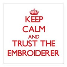 Keep Calm and Trust the Embroiderer Square Car Mag