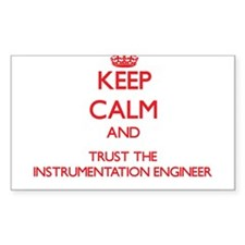 Keep Calm and Trust the Instrumentation Engineer S