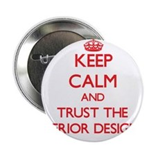 "Keep Calm and Trust the Interior Designer 2.25"" Bu"