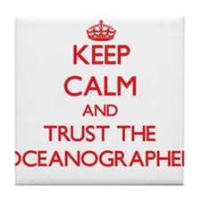 Keep Calm and Trust the Oceanographer Tile Coaster