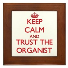 Keep Calm and Trust the Organist Framed Tile
